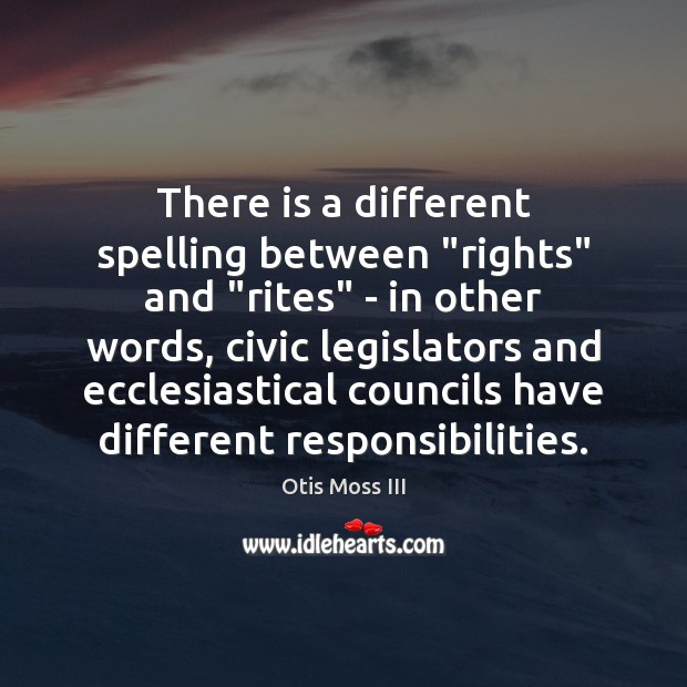 "Image, There is a different spelling between ""rights"" and ""rites"" – in other"
