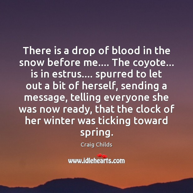 There is a drop of blood in the snow before me…. The Winter Quotes Image