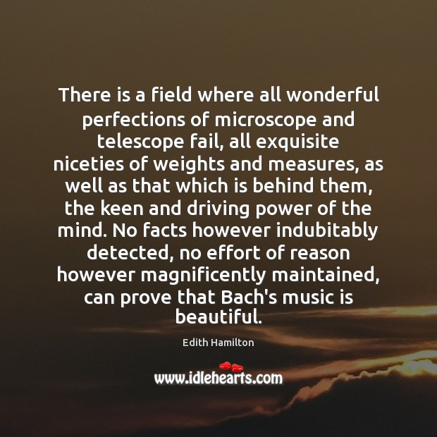 Image, There is a field where all wonderful perfections of microscope and telescope