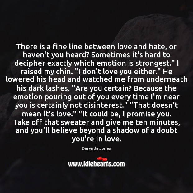 There is a fine line between love and hate, or haven't you Love and Hate Quotes Image