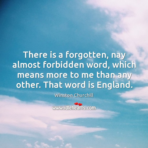 Image, There is a forgotten, nay almost forbidden word, which means more to