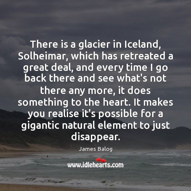There is a glacier in Iceland, Solheimar, which has retreated a great Image