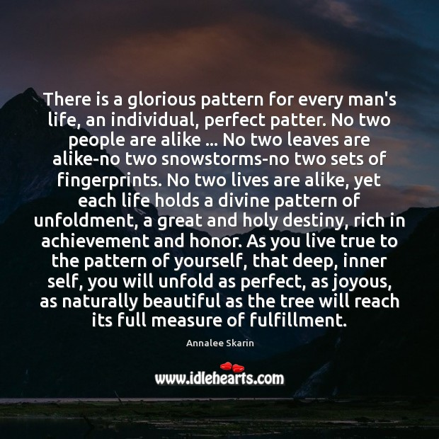 Image, There is a glorious pattern for every man's life, an individual, perfect