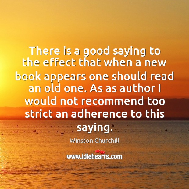 There is a good saying to the effect that when a new Winston Churchill Picture Quote