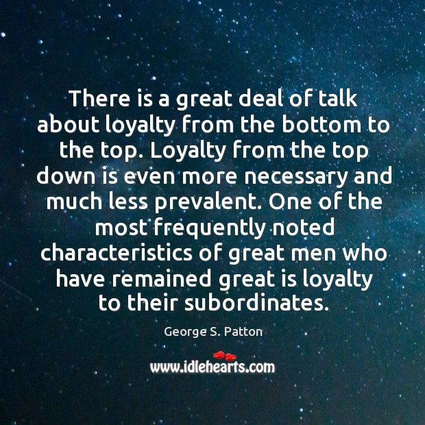 Image, There is a great deal of talk about loyalty from the bottom