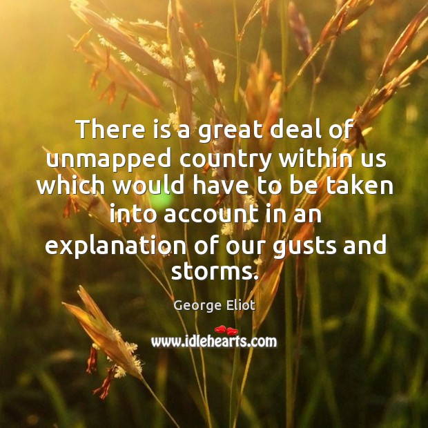 Image, There is a great deal of unmapped country within us which would