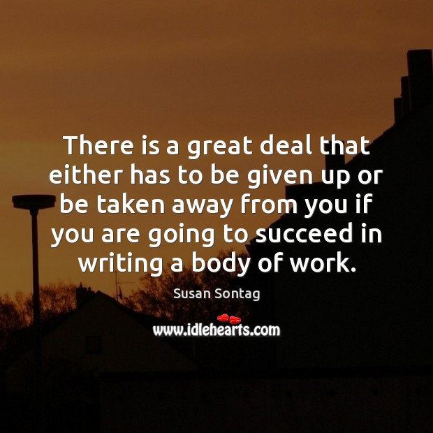 There is a great deal that either has to be given up Susan Sontag Picture Quote