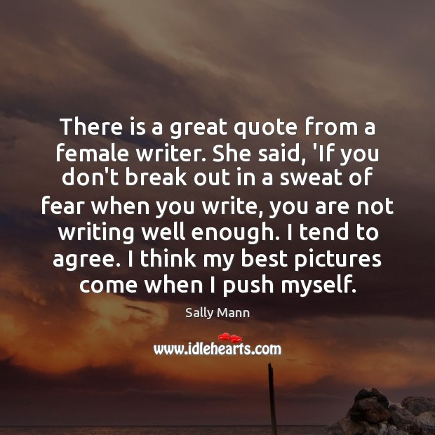 Image, There is a great quote from a female writer. She said, 'If