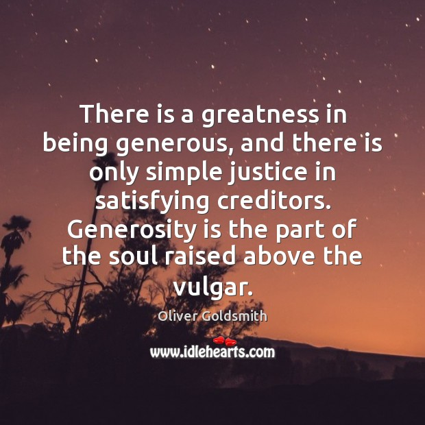 Image, There is a greatness in being generous, and there is only simple