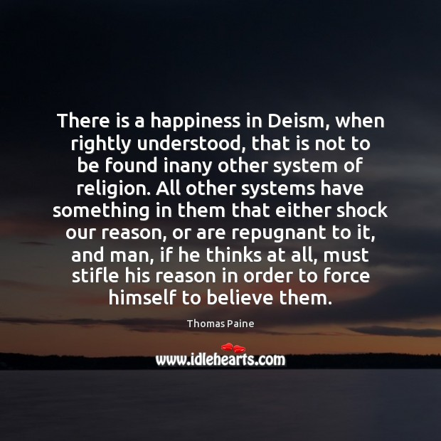 Image, There is a happiness in Deism, when rightly understood, that is not