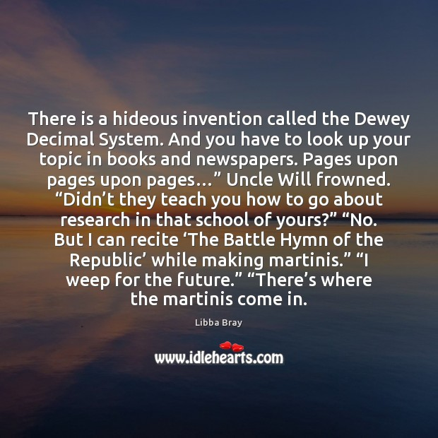 There is a hideous invention called the Dewey Decimal System. And you Image