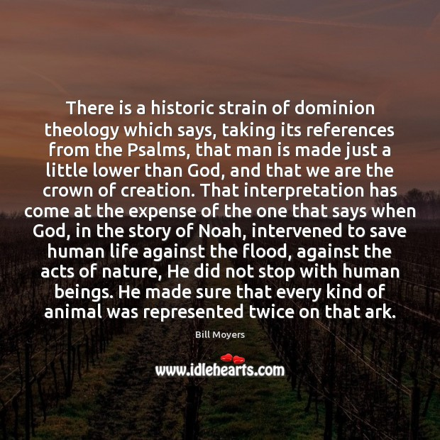 Image, There is a historic strain of dominion theology which says, taking its
