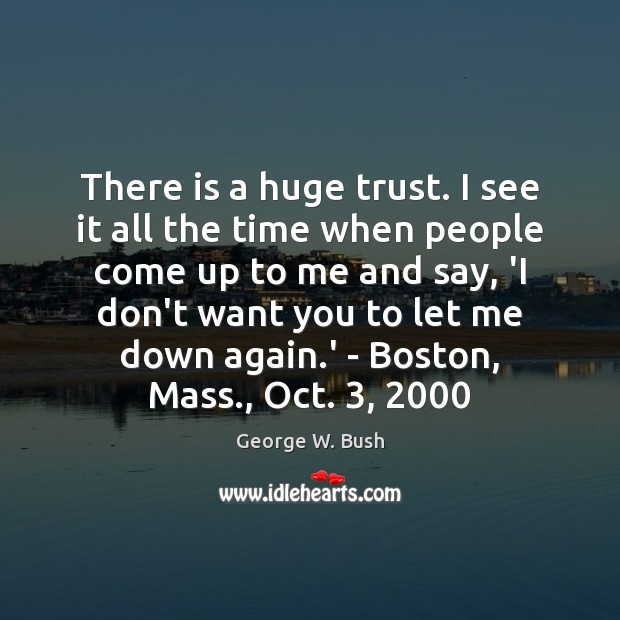 Image, There is a huge trust. I see it all the time when