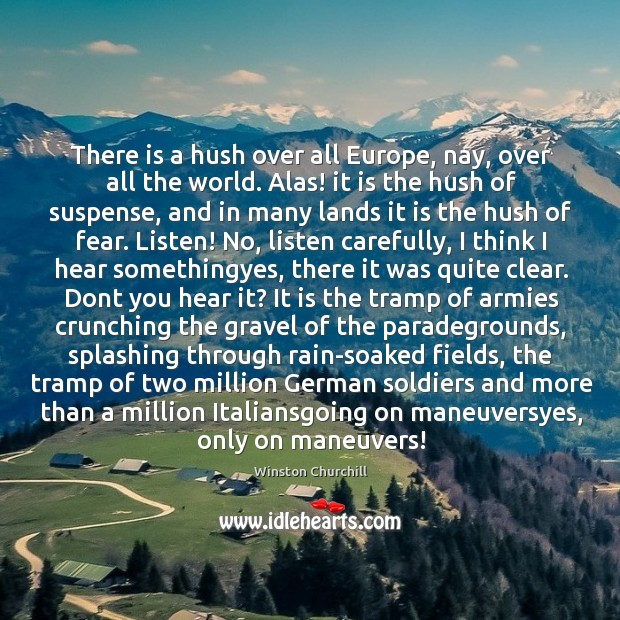 Image, There is a hush over all Europe, nay, over all the world.
