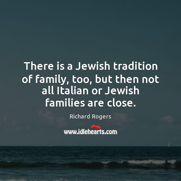Image, There is a Jewish tradition of family, too, but then not all