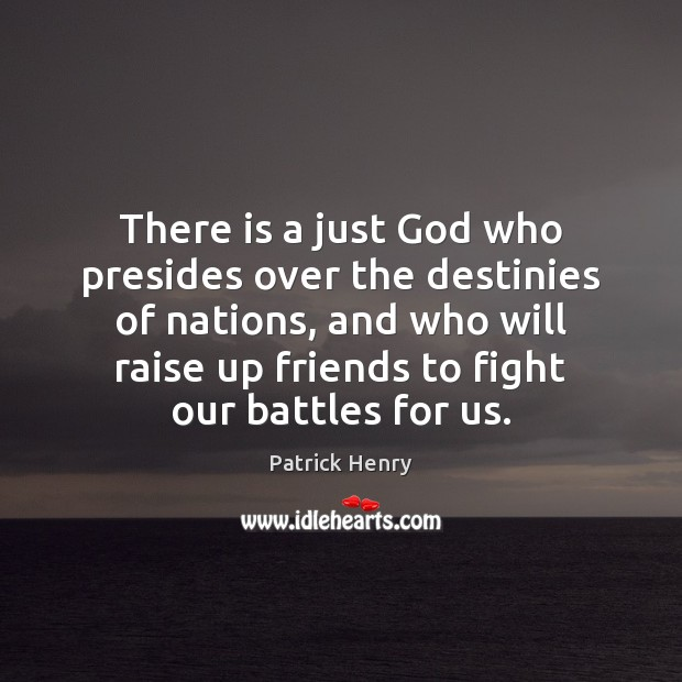 Image, There is a just God who presides over the destinies of nations,