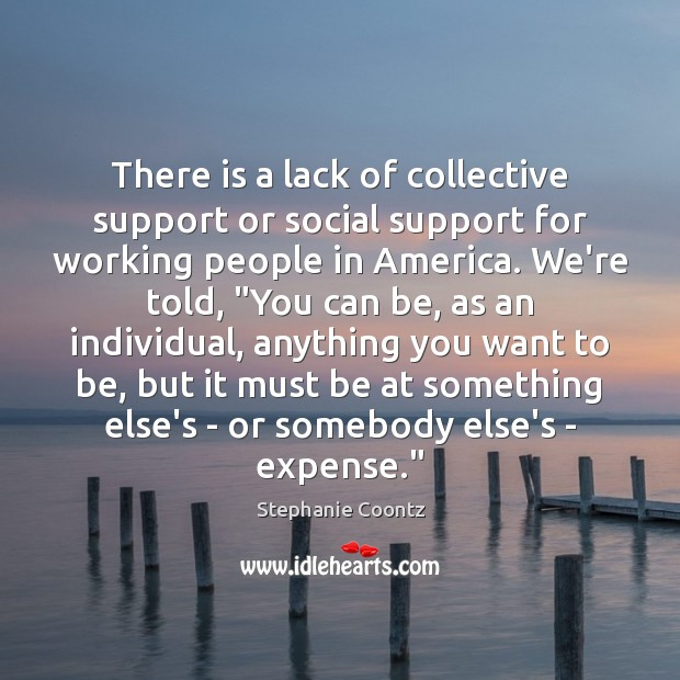 Image, There is a lack of collective support or social support for working