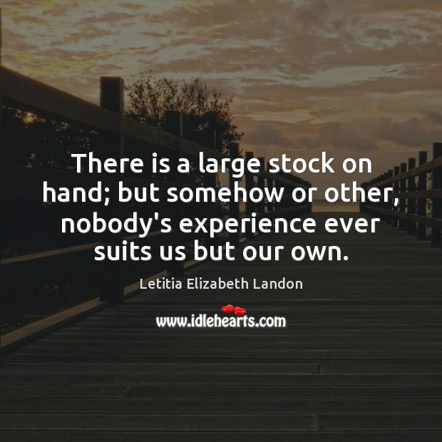 There is a large stock on hand; but somehow or other, nobody's Image