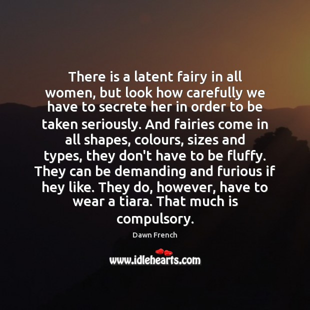 Image, There is a latent fairy in all women, but look how carefully