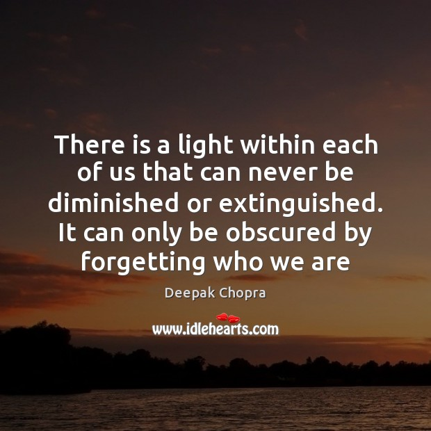 There is a light within each of us that can never be Image