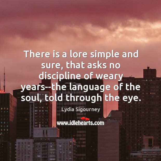 There is a lore simple and sure, that asks no discipline of Image