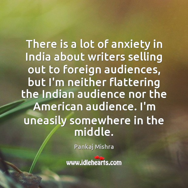 Image, There is a lot of anxiety in India about writers selling out