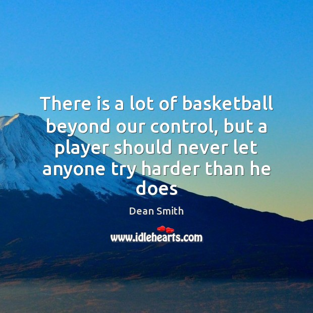 There is a lot of basketball beyond our control, but a player Image
