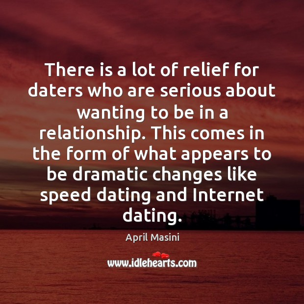 Image, There is a lot of relief for daters who are serious about