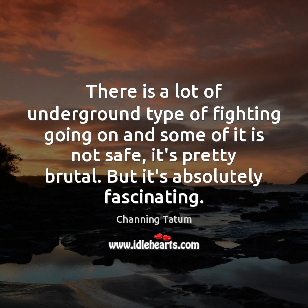 Image, There is a lot of underground type of fighting going on and