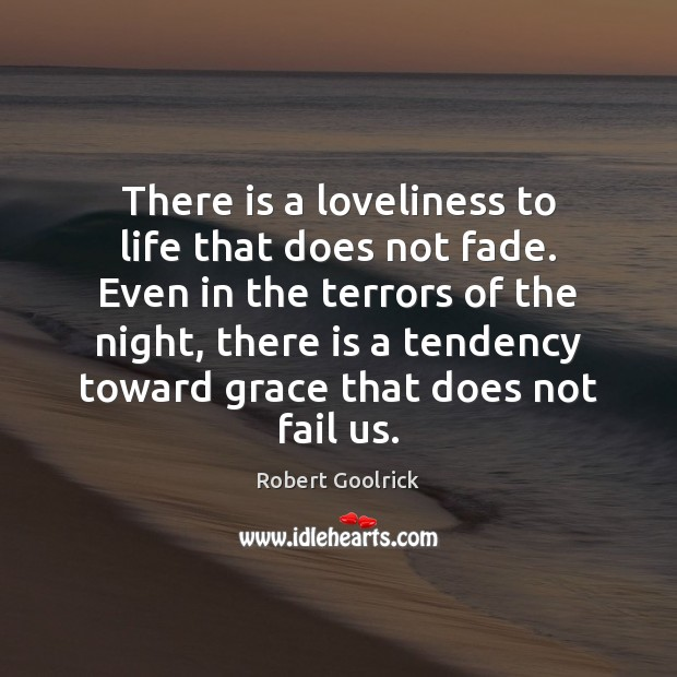 There is a loveliness to life that does not fade. Even in Image