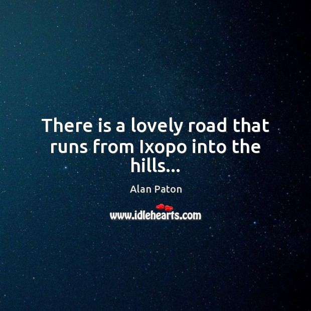 Image, There is a lovely road that runs from Ixopo into the hills…