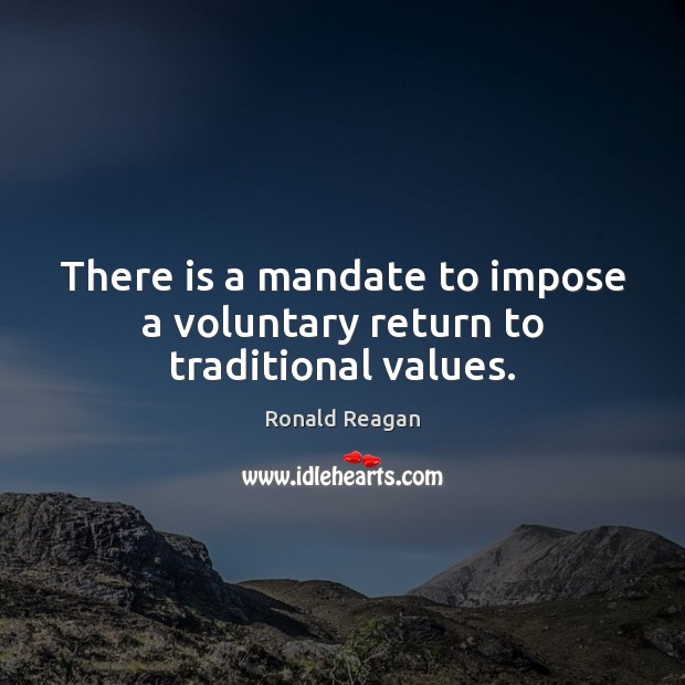 Image, There is a mandate to impose a voluntary return to traditional values.