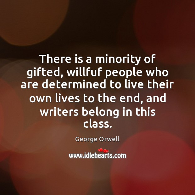 There is a minority of gifted, willfuf people who are determined to Image