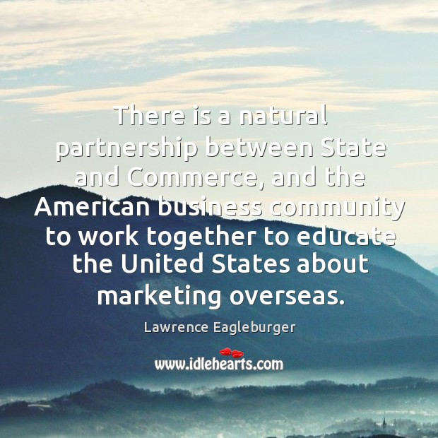 There is a natural partnership between state and commerce, and the american business Image