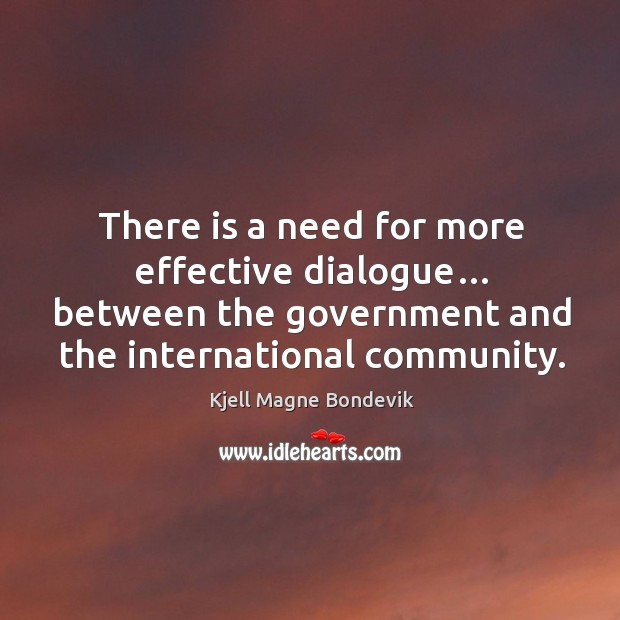 There is a need for more effective dialogue… between the government and the international community. Image