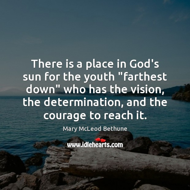"""There is a place in God's sun for the youth """"farthest down"""" Image"""