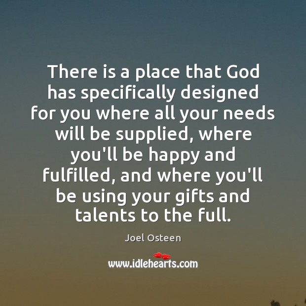 Image, There is a place that God has specifically designed for you where