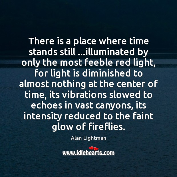 Image, There is a place where time stands still …illuminated by only the