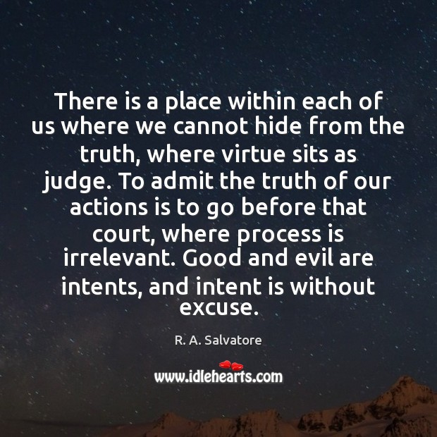 There is a place within each of us where we cannot hide Intent Quotes Image