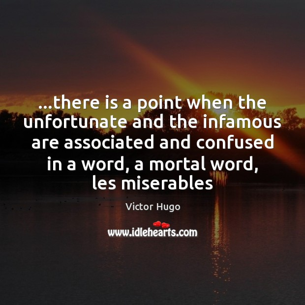 Image, …there is a point when the unfortunate and the infamous are associated