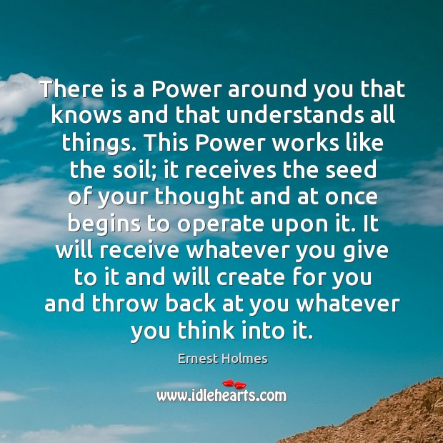 Image, There is a Power around you that knows and that understands all