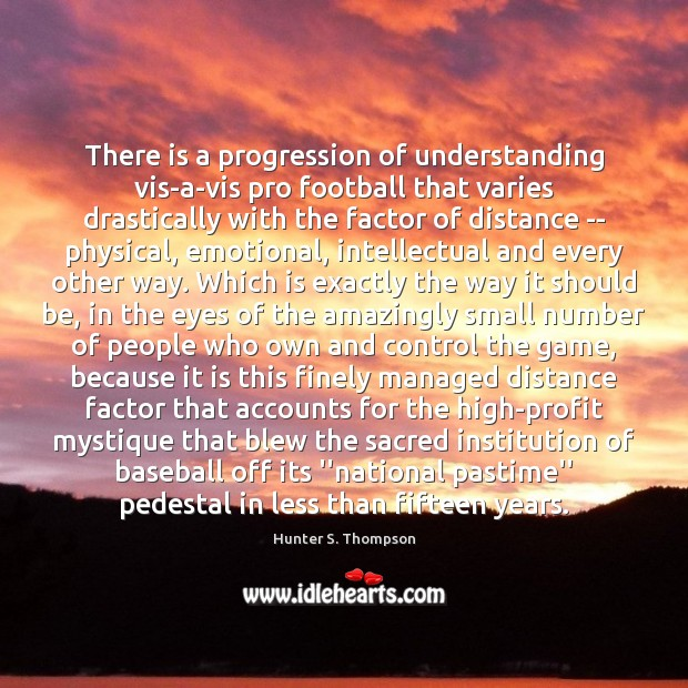 Image, There is a progression of understanding vis-a-vis pro football that varies drastically