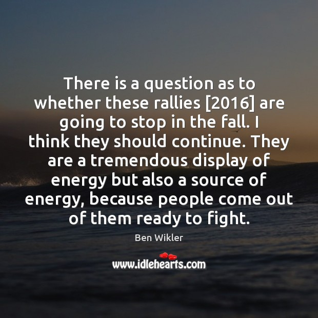 There is a question as to whether these rallies [2016] are going to Image