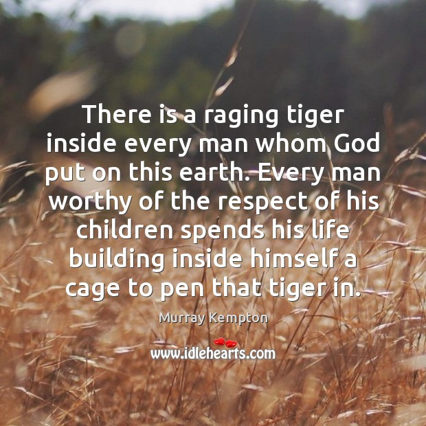 There is a raging tiger inside every man whom God put on Image