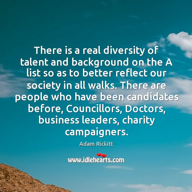 There is a real diversity of talent and background on the a list so as to better reflect our society in all walks. Image