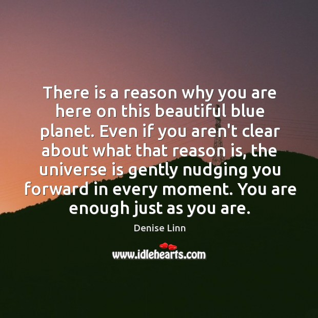 There is a reason why you are here on this beautiful blue Image