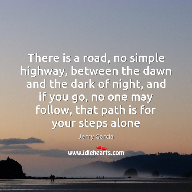 There is a road, no simple highway, between the dawn and the Image