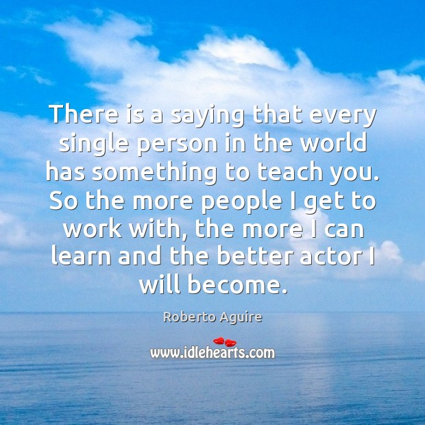 There is a saying that every single person in the world has Image