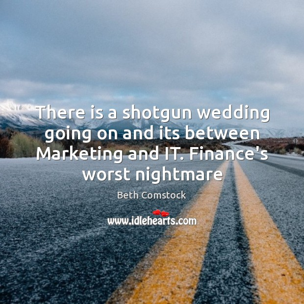 Image, There is a shotgun wedding going on and its between Marketing and