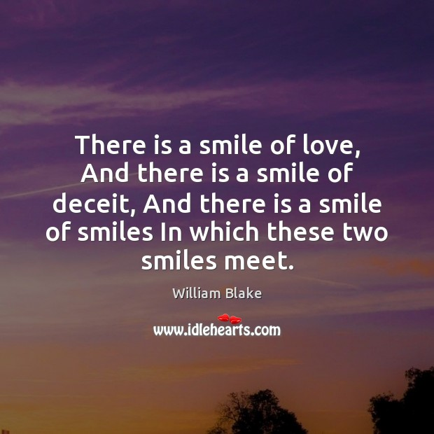 There is a smile of love, And there is a smile of William Blake Picture Quote